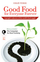 Cover for Colin Tudge's Good Food for Everyone Forever